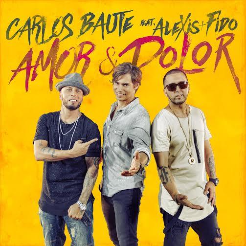 """Carlos Baute y Alexis y Fido se unieron en """"Amor y dolor"""""""