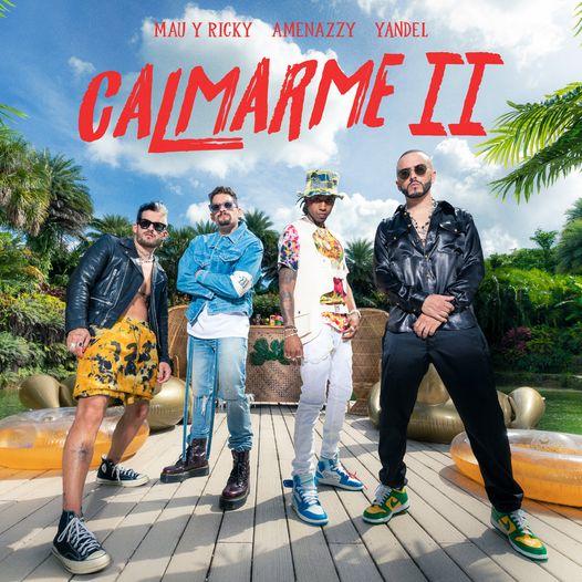 """Amenazzy se une a Mau y Ricky y Yandel en """"Calmarme II"""""""